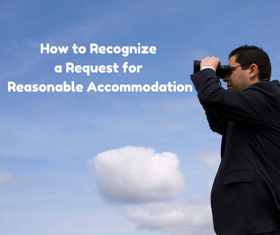 How to Recognizea Request for Reasonable Accommodation