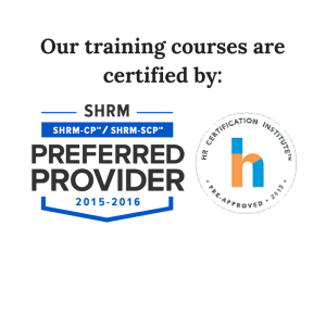 Our training courses are certified by HRCI & SHRM
