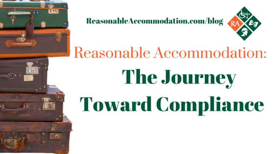 Reasonable Accommodation:  The Journey Toward Compliance