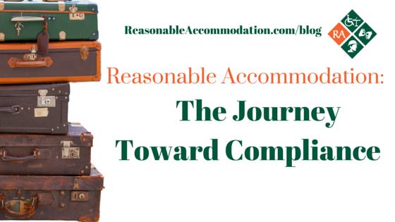 Reasonable Accommodation: The Journey Toward Compliance