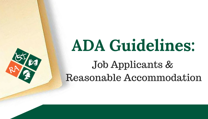 ADA Guidelines: Job Applicants and Reasonable Accommodation