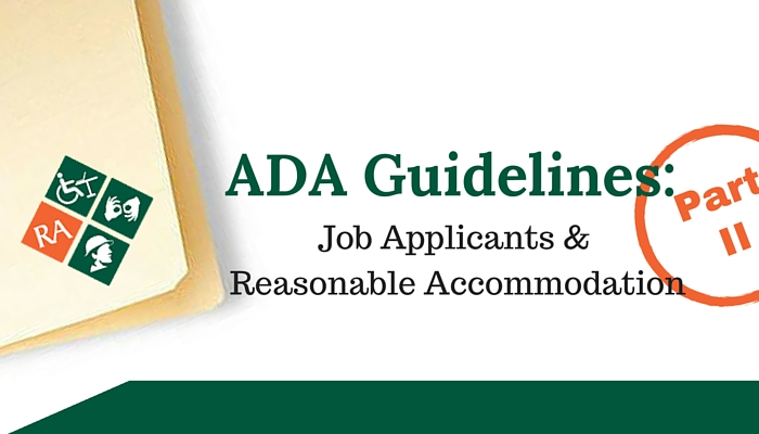 ADA Guidelines Job Applicants & Reasonable Accommodation Part II