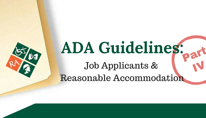 ADA Guidelines Job Applicants & Reasonable Accommodation Part IV