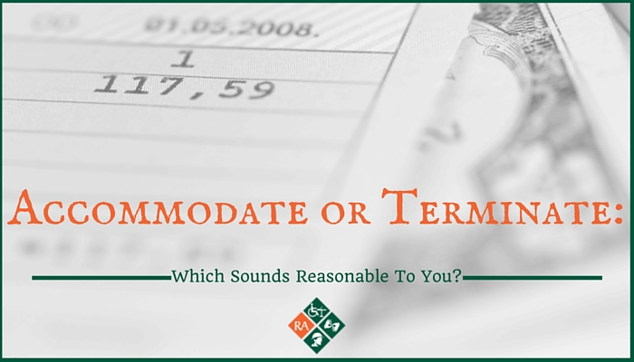 Accommodate or Terminate- Which Sounds Reasonable To You
