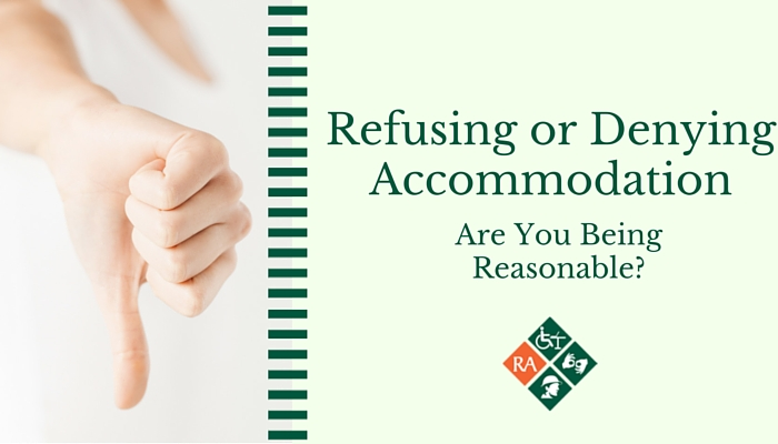 Refusing or Denying Accommodation - Are You Being Reasonable?