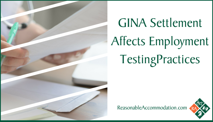 GINA Settlement Affects Employment Testing Practices