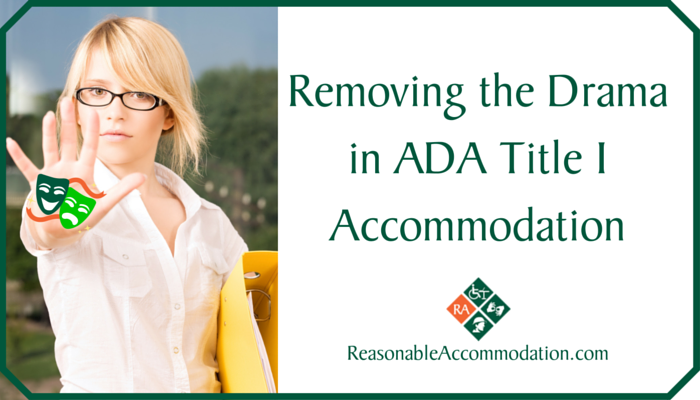Removing the Drama in ADA Title I Accommodation