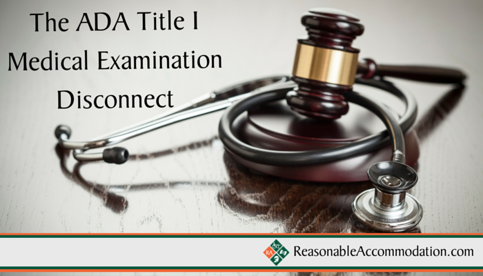ADA Title I Medical Examinations – Contemporary Employment Testing (6)