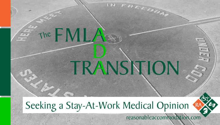 The FMLA to ADA Title I Transition: Seeking a Stay-At-Work Medical Opinion
