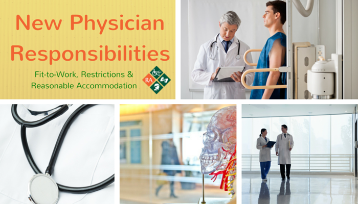 New Physician Responsibilities: Fit to Work, Restrictions and Reasonable Accommodation