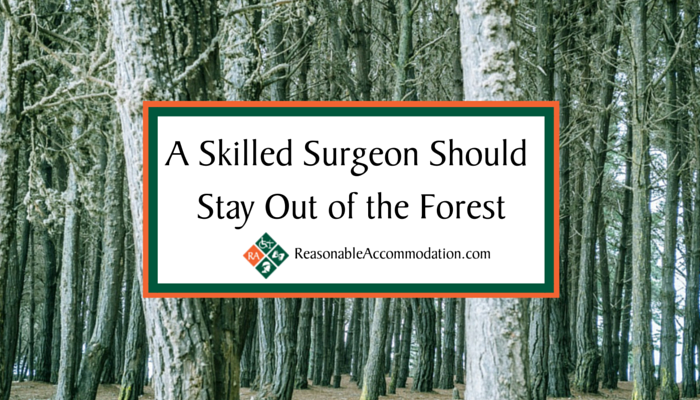 A Skilled Surgeon Should Stay Out of the Forest