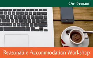 Online Reasonable Accommodation Workshop