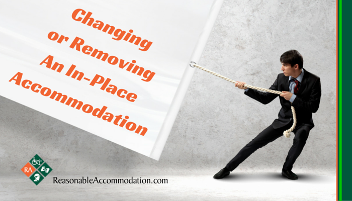 Changing or Removing An In-Place Accommodation