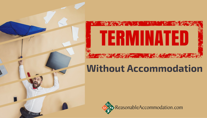 Terminated Without Reasonable Accommodation